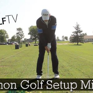 3 Reasons Why Your Setup is Ruining Your Golf Swing