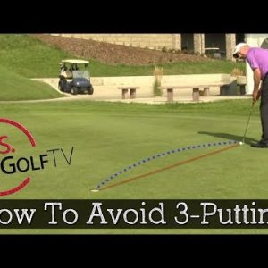 How to Eliminate 3-Putting From Your Golf Game