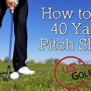 How to Hit a 40 Yard Pitch Shot (Golf Pitch Shots)