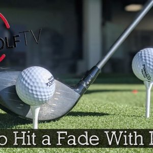 How to Hit a Fade With Your Driver