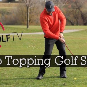 How to Stop Topping the Golf Ball - Golf Swing Tips