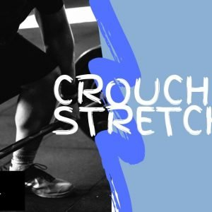 Strengthening Exercise 15: Crouch Stretch