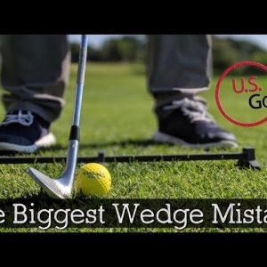 The Biggest Wedge Mistake Amateur Golfers Make