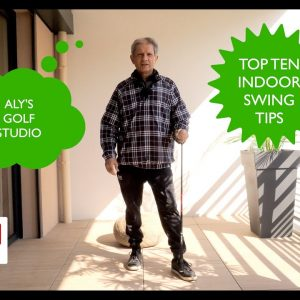 Top Ten indoor swing tips to fine tune your golf game