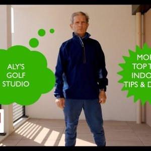 Top Ten indoor TIPS for a repeatable, easy and effective golf swing