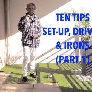 Top Ten Simple and Easy Tips for a successful golf swing PART ONE