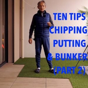 Top Ten Simple and Easy Tips for a successful golf swing PART TWO