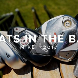 WHAT'S IN MIKE'S GOLF BAG? // 2017