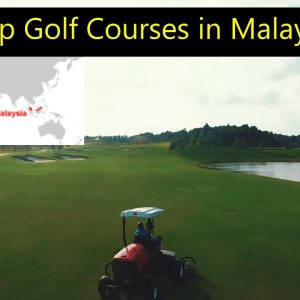 Top 10: Golf Courses in Malaysia 🇲🇾🇲🇾🇲🇾🇲🇾