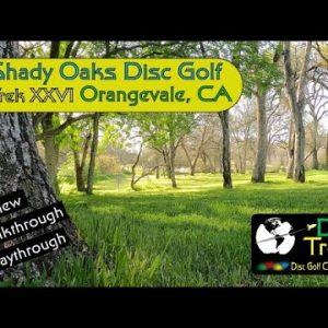 Shady Oaks, Orangevale, CA 🥏Disc Golf Course Preview Walkthrough Playthrough Trek XXVI