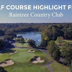 Golf Course Highlight Film: Raintree CC