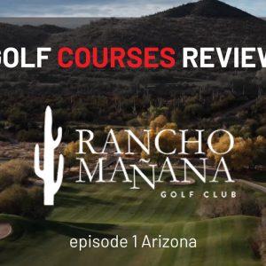 Golf Courses Review | Rancho Manana | Scottsdale Arizona