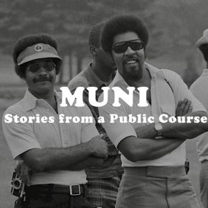The Muni | Stories From A Public Golf Course