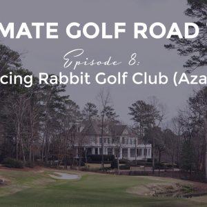 Ultimate Golf Road Trip - Episode 8: Dancing Rabbit (Azalea Course)
