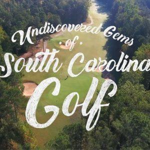 Undiscovered Gems Of South Carolina Golf