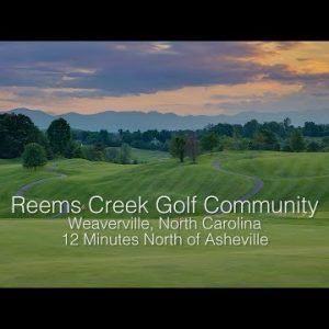 Welcome to the Reems Creek Golf Community in Weaverville, NC