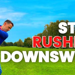 GOLF DOWNSWING - How to Stop RUSHING Your Downswing Drills with Danny Maude