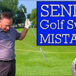 3 Senior Golf Swing Mistakes You Probably Make