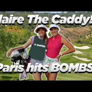 CLAIRE THE CADDY!? PARIS HITTING BOMBS!