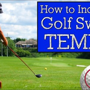 How to Increase Golf Swing Tempo and Improve Your Rhythm