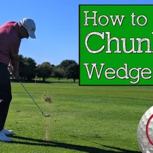 How to Stop Chunking Wedges and Get Better Contact