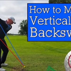 Older Golfers Should Do THIS in the Golf Backswing (Vertical Line Swing)
