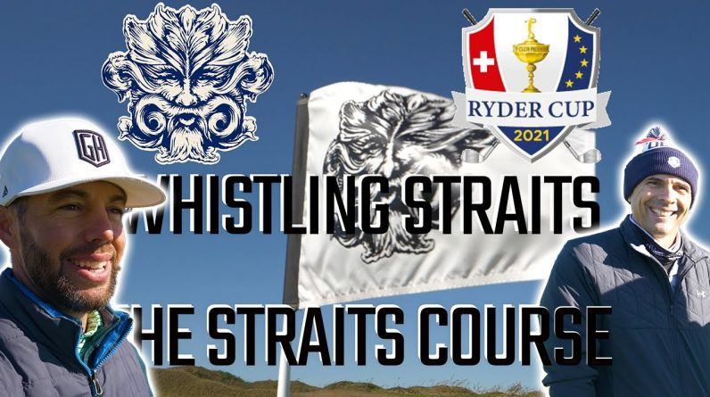 RYDER CUP 2021 WHISTLING STRAITS! THE STRAITS COURSE!