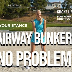 HOW TO HIT OUT OF A FAIRWAY BUNKER! CLAIRE & PARIS GIVE THEIR TIPS AND TRICKS!